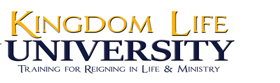 Kingdom Life University. Training for Reigning in Life & Ministry